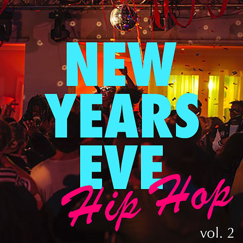 New Years Eve Hip Hop vol. 2 by Various Artists