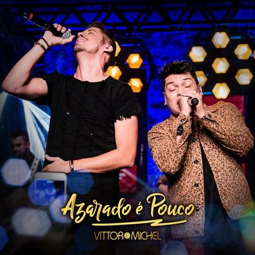 Azarado É Pouco (Ao Vivo) by Vittor