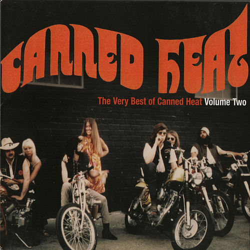 The Very Best of Canned Heat, Vol. 2 by Canned Heat