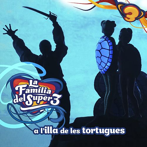 La Família del Super3 a L'Illa de les Tortugues by Super 3