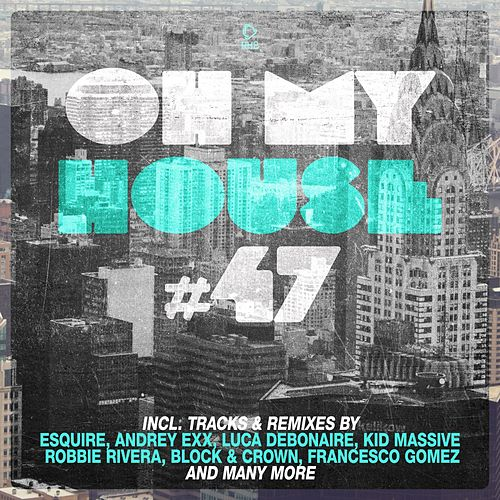 Oh My House #47 by Various Artists