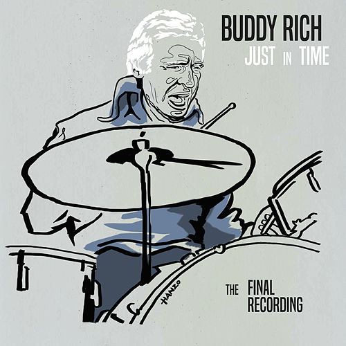 Just in Time - The Final Recording by Buddy Rich