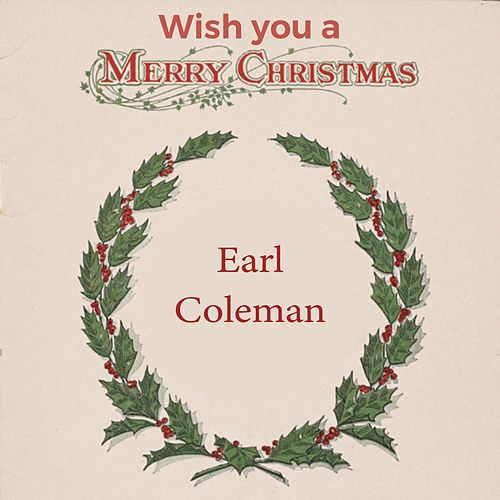 Wish you a Merry Christmas von Earl Coleman
