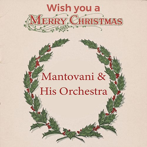 Wish you a Merry Christmas von Mantovani & His Orchestra