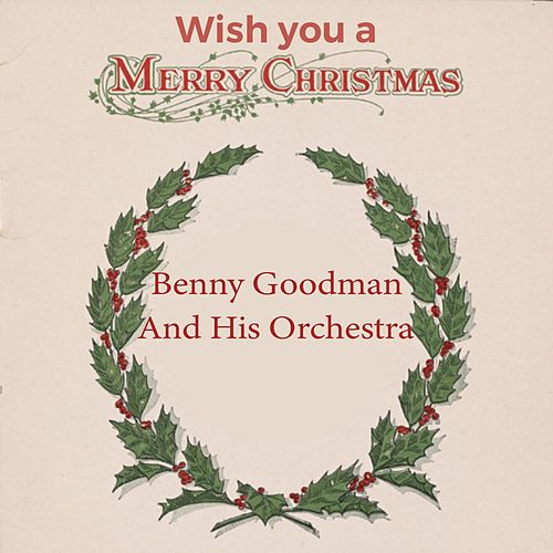 Wish you a Merry Christmas de Benny Goodman