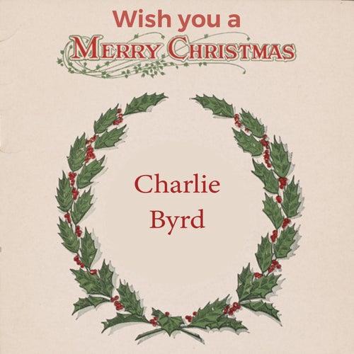 Wish you a Merry Christmas von Charlie Byrd