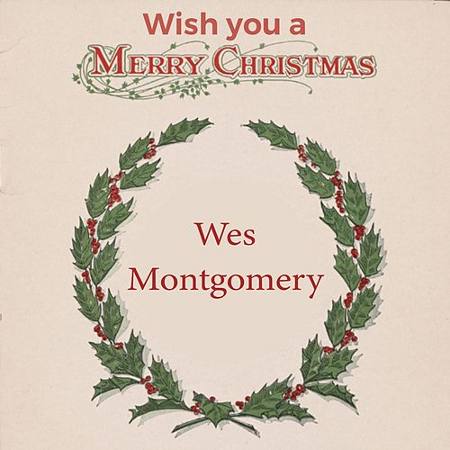 Wish you a Merry Christmas by Wes Montgomery