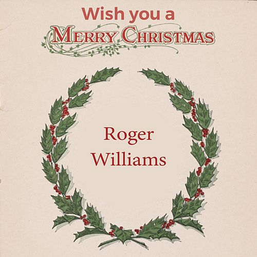 Wish you a Merry Christmas by Roger Williams