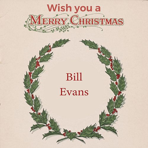 Wish you a Merry Christmas by Bill Evans