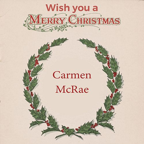 Wish you a Merry Christmas by Carmen McRae