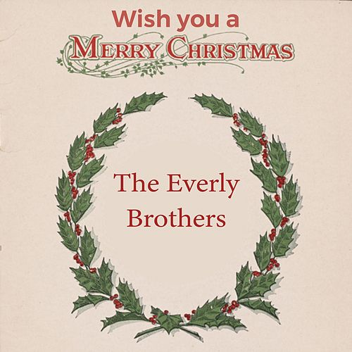 Wish you a Merry Christmas by The Everly Brothers