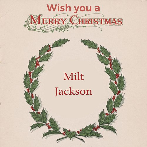 Wish you a Merry Christmas by Milt Jackson