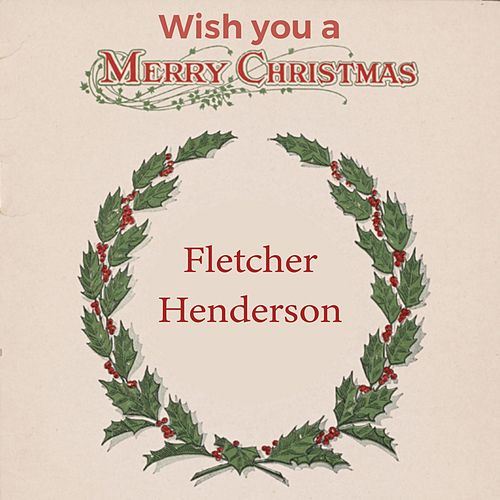 Wish you a Merry Christmas by Fletcher Henderson