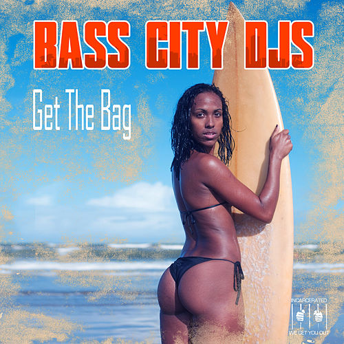 Get the Bag by Bass City DJs