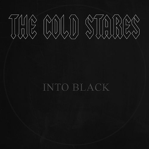 Into Black von The Cold Stares