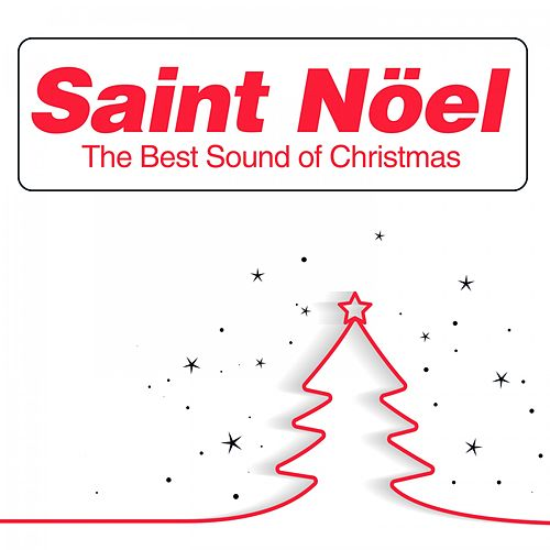 Saint Nöel (The Best Sound of Christmas) by Various Artists