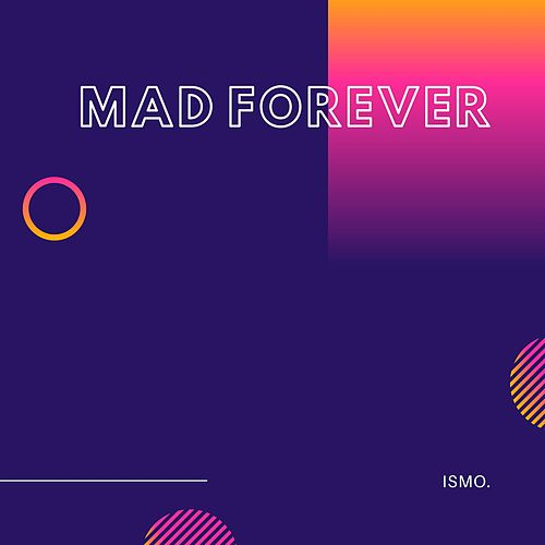 Mad Forever de Ismo