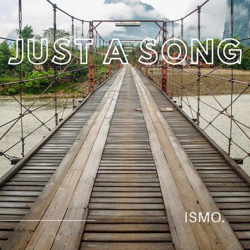 Just a Song de Ismo