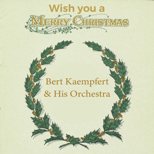 Wish you a Merry Christmas by Bert Kaempfert