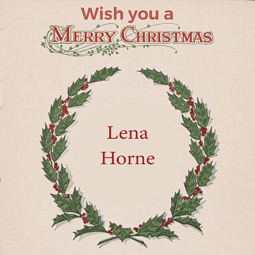Wish you a Merry Christmas by Lena Horne