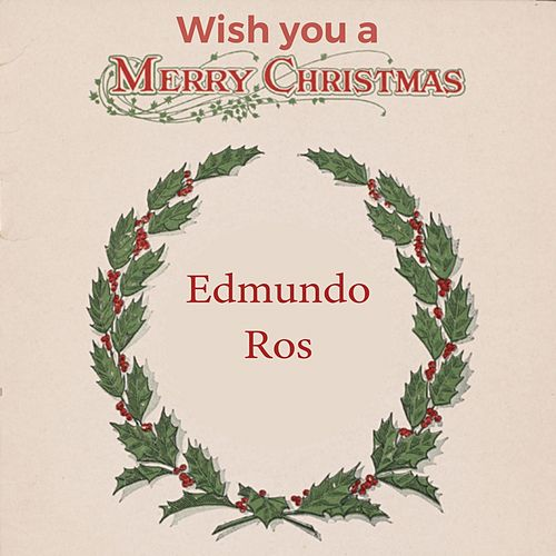 Wish you a Merry Christmas by Edmundo Ros