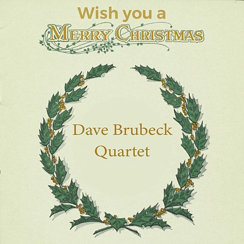Wish you a Merry Christmas by The Dave Brubeck Quartet