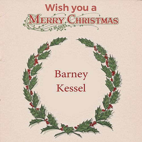 Wish you a Merry Christmas von Barney Kessel