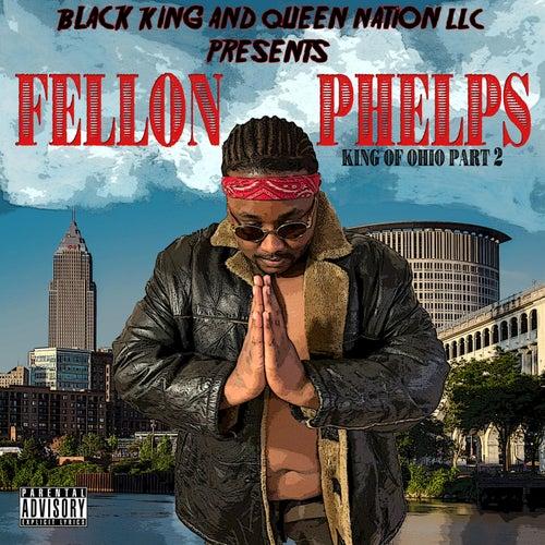 King of Ohio, Pt. 2 de Fellon Phelps