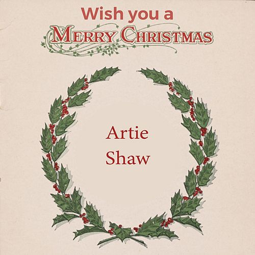 Wish you a Merry Christmas de Artie Shaw