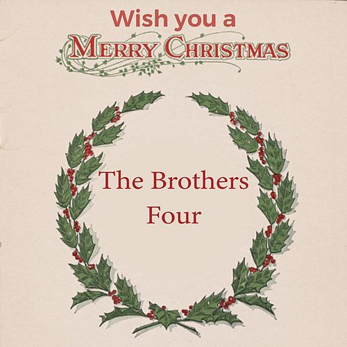 Wish you a Merry Christmas by The Brothers Four