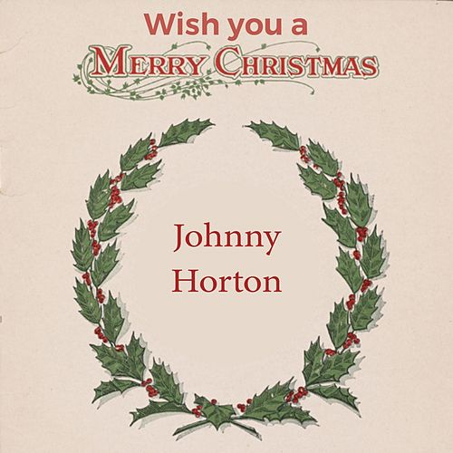 Wish you a Merry Christmas by Johnny Horton