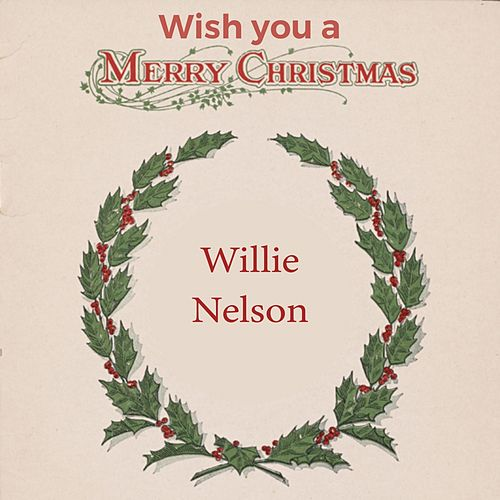 Wish you a Merry Christmas by Willie Nelson