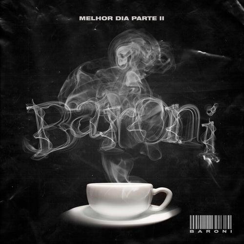 Cypher Baroni: Melhor Dia, Pt. II de DJ Kalfani & Lud Mazzecat Marcos Baroni