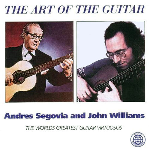 The Art of the Guitar de Andres Segovia