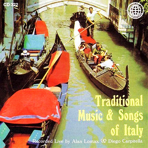 Traditional Music & Songs of Italy van Alan Lomax