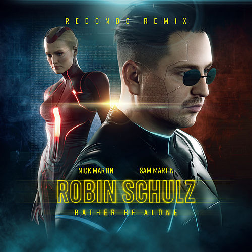 Rather Be Alone (feat. Nick Martin) (Redondo Remix) von Robin Schulz