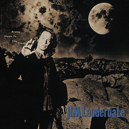 Pretty Close to the Truth by Jim Lauderdale