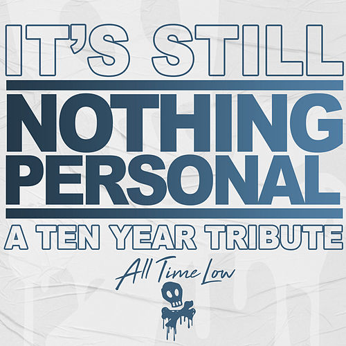 It's Still Nothing Personal: A Ten Year Tribute by All Time Low