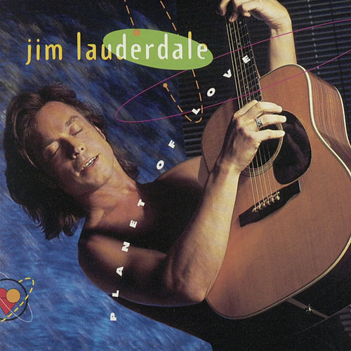 Planet of Love by Jim Lauderdale