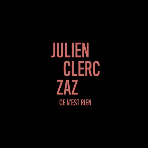 Ce n'est rien (en duo avec Zaz) von Julien Clerc