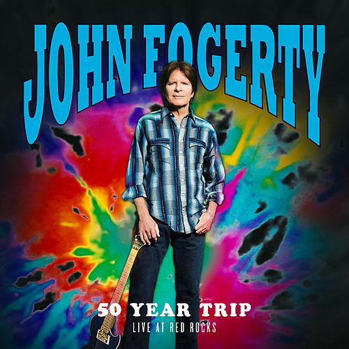 50 Year Trip: Live at Red Rocks by John Fogerty