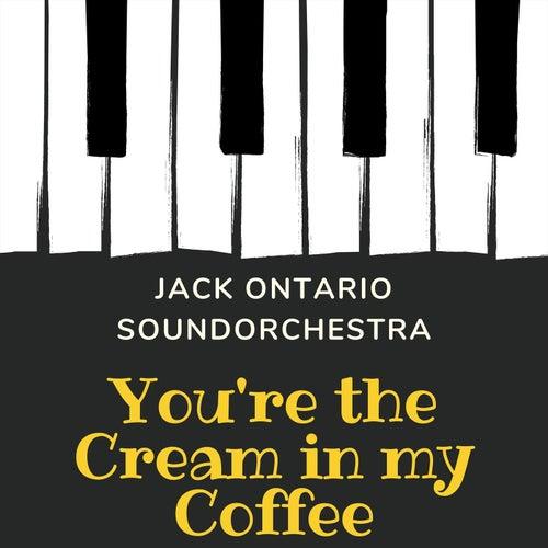 You're the Cream in my Coffee de Jack Ontario Soundorchestra