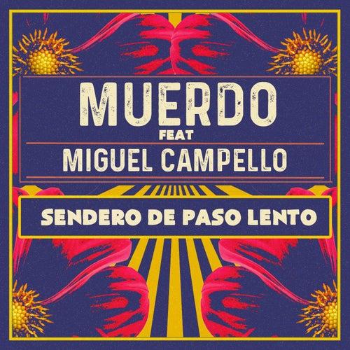 Sendero de paso lento (feat. Miguel Campello) de Muerdo