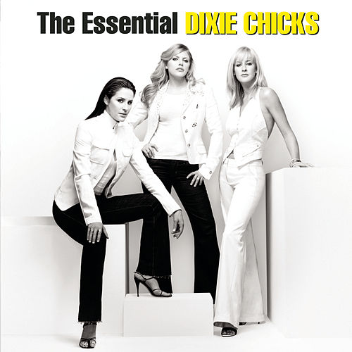 The Essential Dixie Chicks de Dixie Chicks