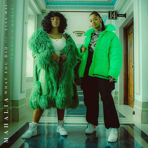 What You Did (feat. Ella Mai) (Toddla T Remix) van Mahalia