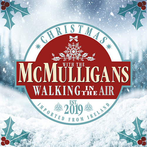 Walking in the Air von The McMulligans
