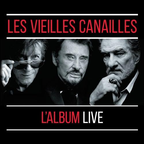 Les Vieilles Canailles : Le Live by Jacques Dutronc