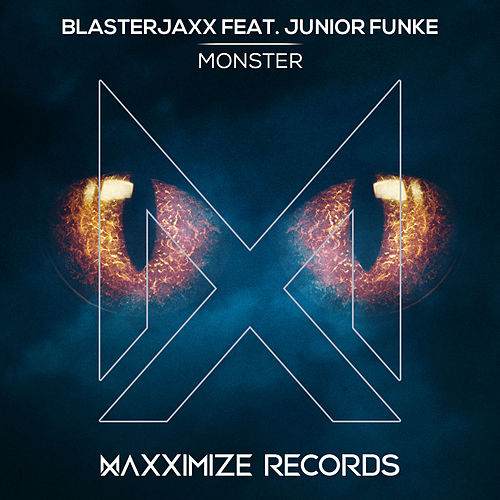 Monster (feat. Junior Funke) von BlasterJaxx