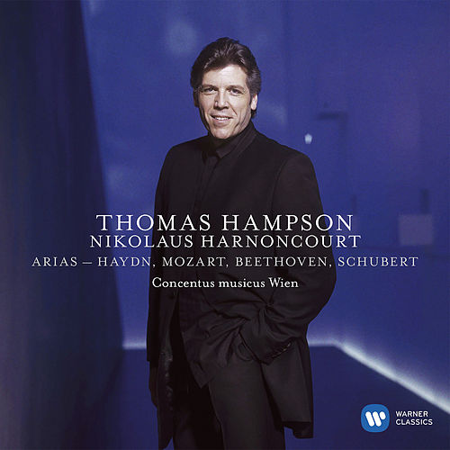 Arias by Haydn, Mozart, Beethoven & Schubert by Thomas Hampson