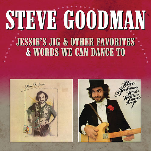 Jessie's Jig & Other Favorites / Words We Can Dance To by Steve Goodman